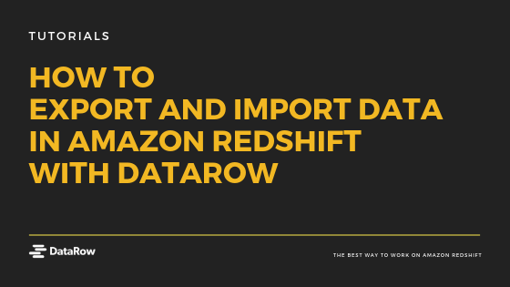 How to Load and Unload Data in Amazon Redshift - DataRow